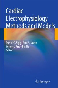 Cardiac Electrophysiology Methods and Models, 1st edition